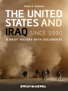 The United States and Iraq Since 1990 (eBook): A Brief History with Documents